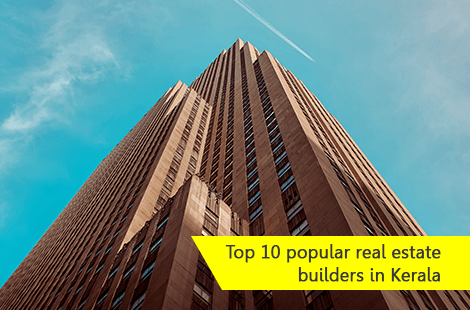 Top 10 Popular Real Estate Builders In Kerala