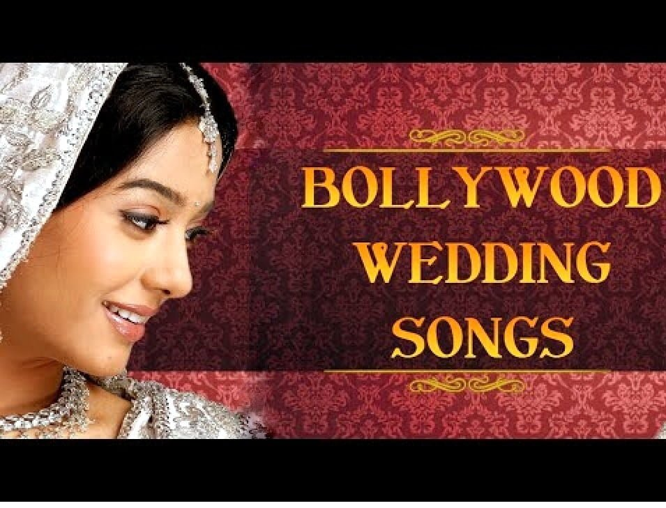 Popular Bollywood Wedding Songs